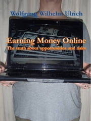 Earning Money Online ebook by Wolfgang Wilhelm Ulrich
