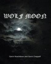 Wolf Moon ebook by Gavin Chappell