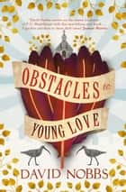 Obstacles to Young Love ebook by David Nobbs