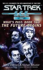 Star Trek: Future Begins ebook by Michael Schuster, Steve Mollmann