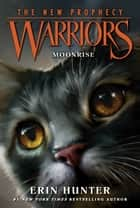 Warriors: The New Prophecy #2: Moonrise ebook by Erin Hunter,Dave Stevenson