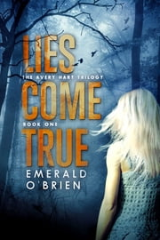 Lies Come True ebook by Emerald O'Brien