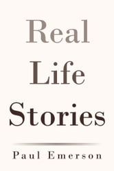 Real Life Stories ebook by Paul Emerson