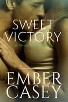 Sweet Victory: A Novella - The Cunningham Family, Book 2.5 ebook by Ember Casey