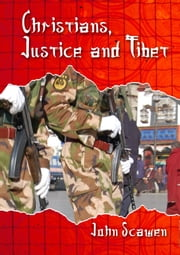 Christians, Justice and Tibet ebook by John Scawen