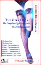The Open Door (The Complete Eight Part Series) featuring Alyssa ebook by Max D