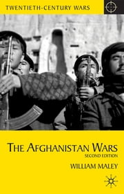 The Afghanistan Wars - Second Edition ebook by William Maley