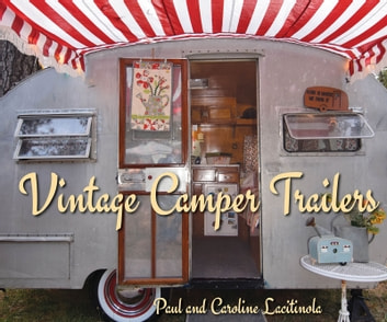 Vintage Camper Trailers ebook by Paul Lacitinola