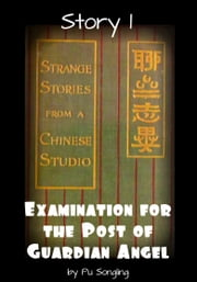 Story 1: Examination for the Post of Guardian Angel ebook by Pu Songling