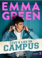 Love & Lies on Campus, Part 3 ebook by Emma Green