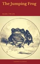 The Jumping Frog (Cronos Classics) ebook by Mark Twain, Cronos Classics