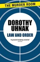 Law and Order ebook by Dorothy Uhnak
