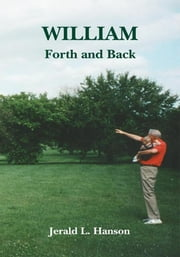 William, Forth and Back ebook by Jerald Hanson