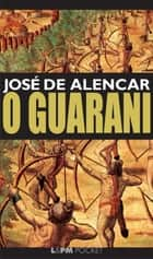 O Guarani ebook by José de Alencar