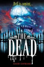 The Dead - Book 1 ebook by David Gatward