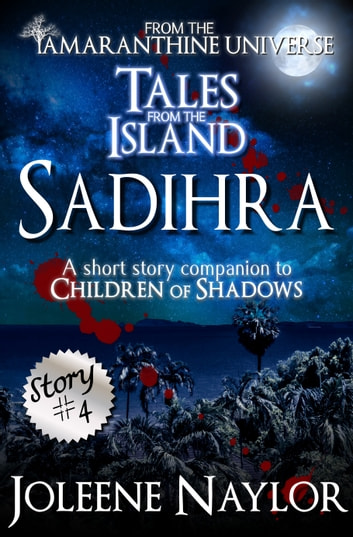 Sadihra (Tales from the Island) ebook by Joleene Naylor