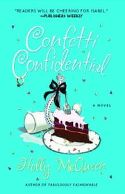 Confetti Confidential - A Novel ebook by Holly McQueen