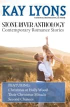 Stone River Anthology ebook by Kay Lyons