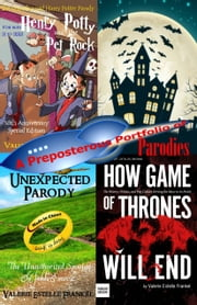 A Preposterous Portfolio of Parodies: Free Selections from Spoofs of The Hobbit, Game of Thrones, Harry Potter, Star Trek and More ebook by Valerie Estelle Frankel