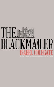 The Blackmailer ebook by Isabel Colegate