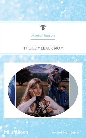 The Comeback Mom ebook by Muriel Jensen
