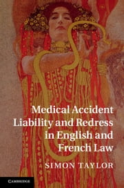 Medical Accident Liability and Redress in English and French Law ebook by Simon Taylor