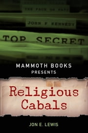 Mammoth Books presents Religious Cabals ebook by Jon E. Lewis