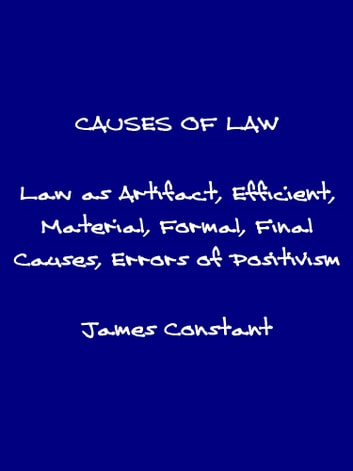 The Causes of Law ebook by James Constant