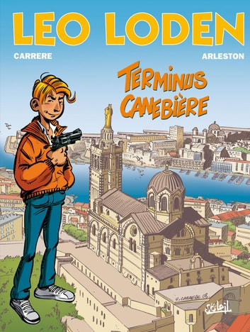 Léo Loden T01 - Terminus Canebière eBook by Serge Carrère,Christophe Arleston