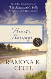 Heart's Heritage - Also Includes Bonus Story of The Magistrate's Folly by Lisa Karon Richardson ebook by Ramona K. Cecil,Lisa Karon Richardson