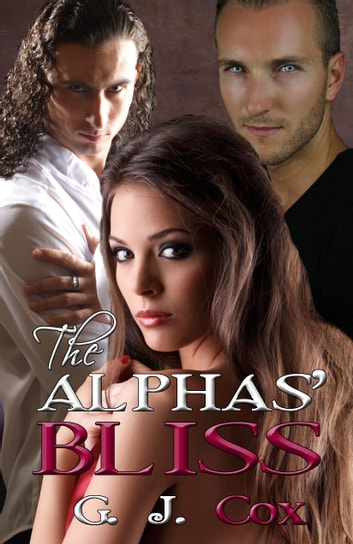 The Alphas' Bliss ebook by G.J. Cox