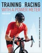 Training and Racing with a Power Meter ebook by