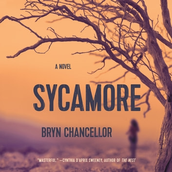 Sycamore - A Novel audiobook by Bryn Chancellor