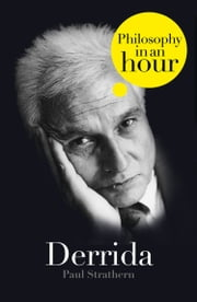 Derrida: Philosophy in an Hour ebook by Paul Strathern