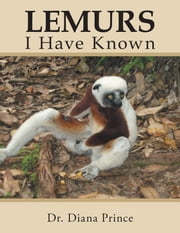 Lemurs I Have Known ebook by Dr. Diana Prince
