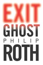 Exit Ghost ebook by Philip Roth