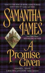 A Promise Given ebook by Samantha James,Sandra Kleinschmidt