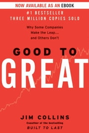 Good to Great - Why Some Companies Make the Leap...And Others Don't ebook by Jim Collins