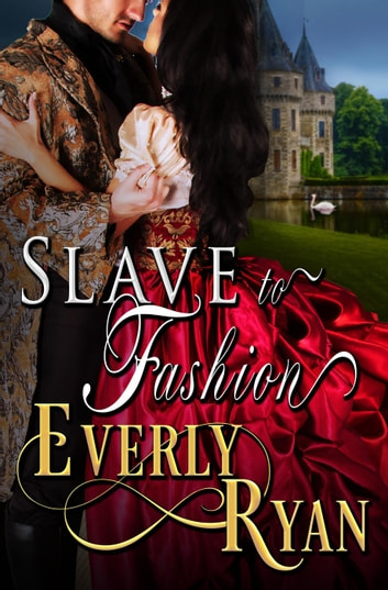 Slave to Fashion ebook by Everly Ryan
