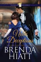 Noble Deceptions ebook by Brenda Hiatt