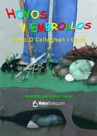 Hoyos y embrollos ebook by Elena O'Callaghan i Duch