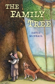 The Family Tree ebook by David McPhail,David McPhail