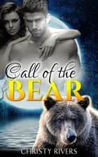 Call of the Bear ebook by Christy Rivers
