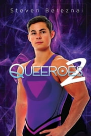 Queeroes 2 ebook by Steven Bereznai