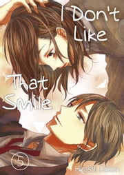 I Don't Like That Smile 5 ebook by Hiroshi Daken