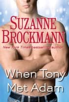 When Tony Met Adam (Short Story) ebook by Suzanne Brockmann