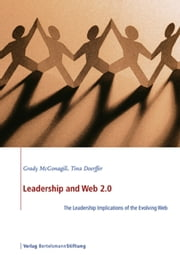 Leadership and Web 2.0 - The Leadership Impilcations of the Evolving Web ebook by Grady McGonagill,Tina Doerffer