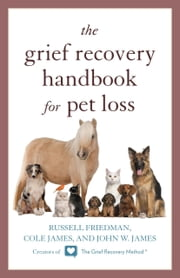 The Grief Recovery Handbook for Pet Loss ebook by Russell Friedman