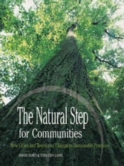 Natural Step For Communities ebook by Sarah James and Torbjörn Lahti