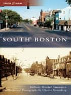 South Boston ebook by Anthony Mitchell Sammarco, Charlie Rosenberg